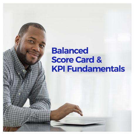 Balanced Score Card and KPI Fundamentals